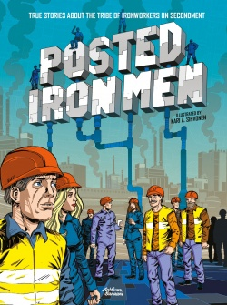 Posted Iron Men: True Stories about the Tribe of Ironworkers on Secondment
